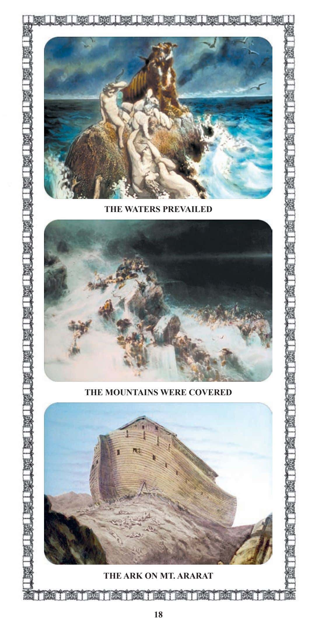 THE WATERS PREVAILED THE MOUNTAINS WERE COVERED THE ARK ON MT. ARARAT 18