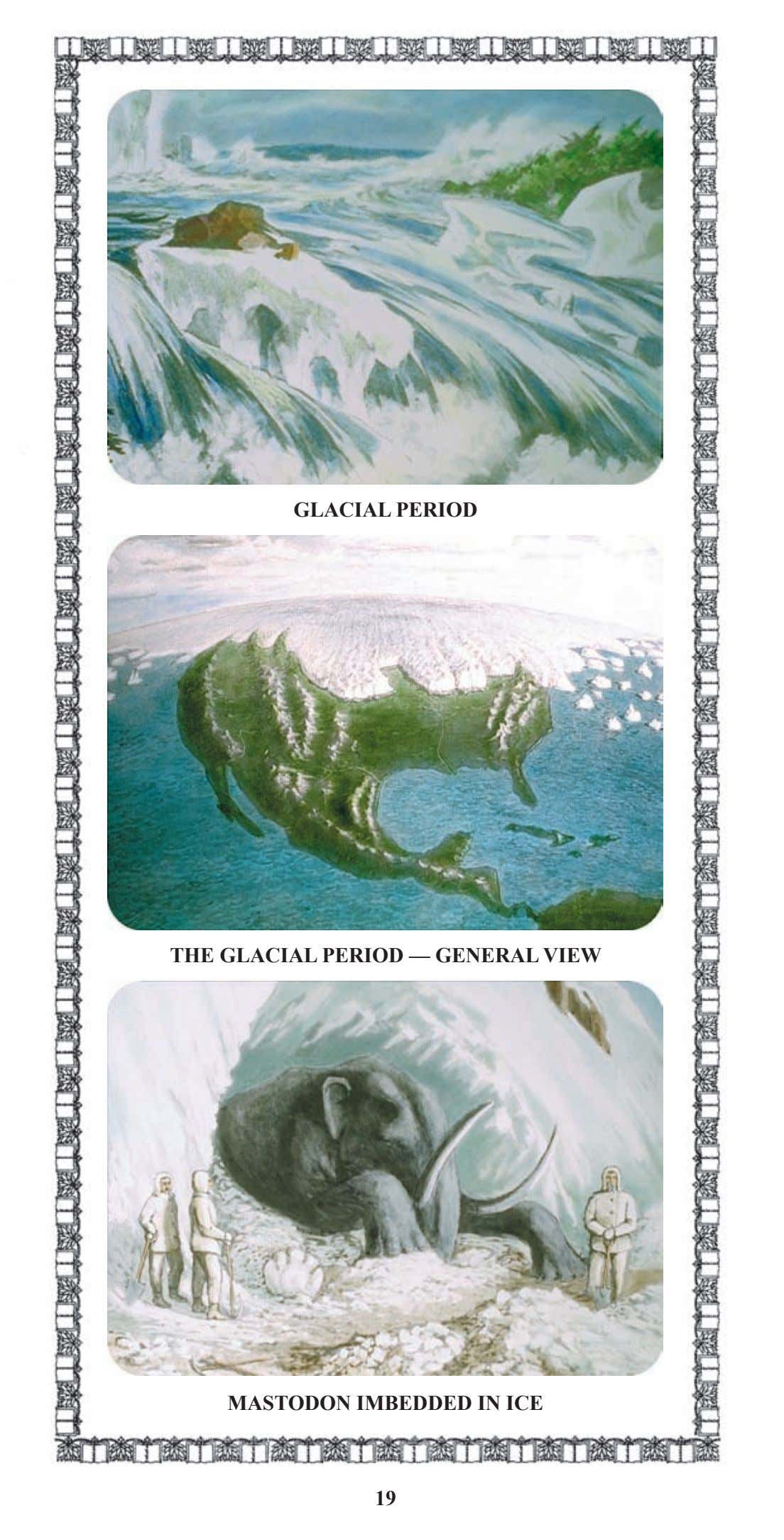 GLACIAL PERIOD THE GLACIAL PERIOD — GENERAL VIEW MASTODON IMBEDDED IN ICE 19