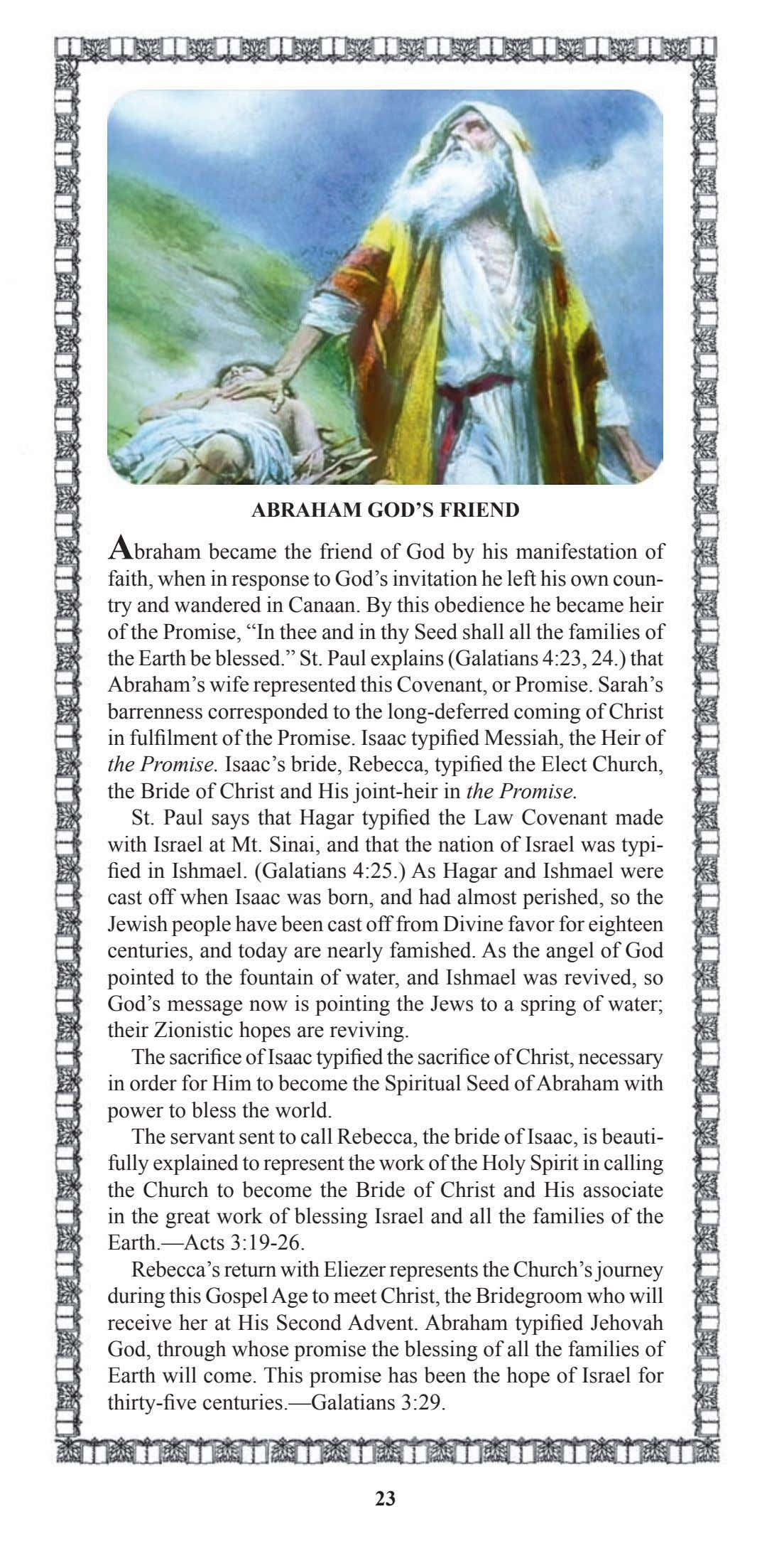 ABRAHAM GOD'S FRIEND Abraham became the friend of God by his manifestation of faith, when