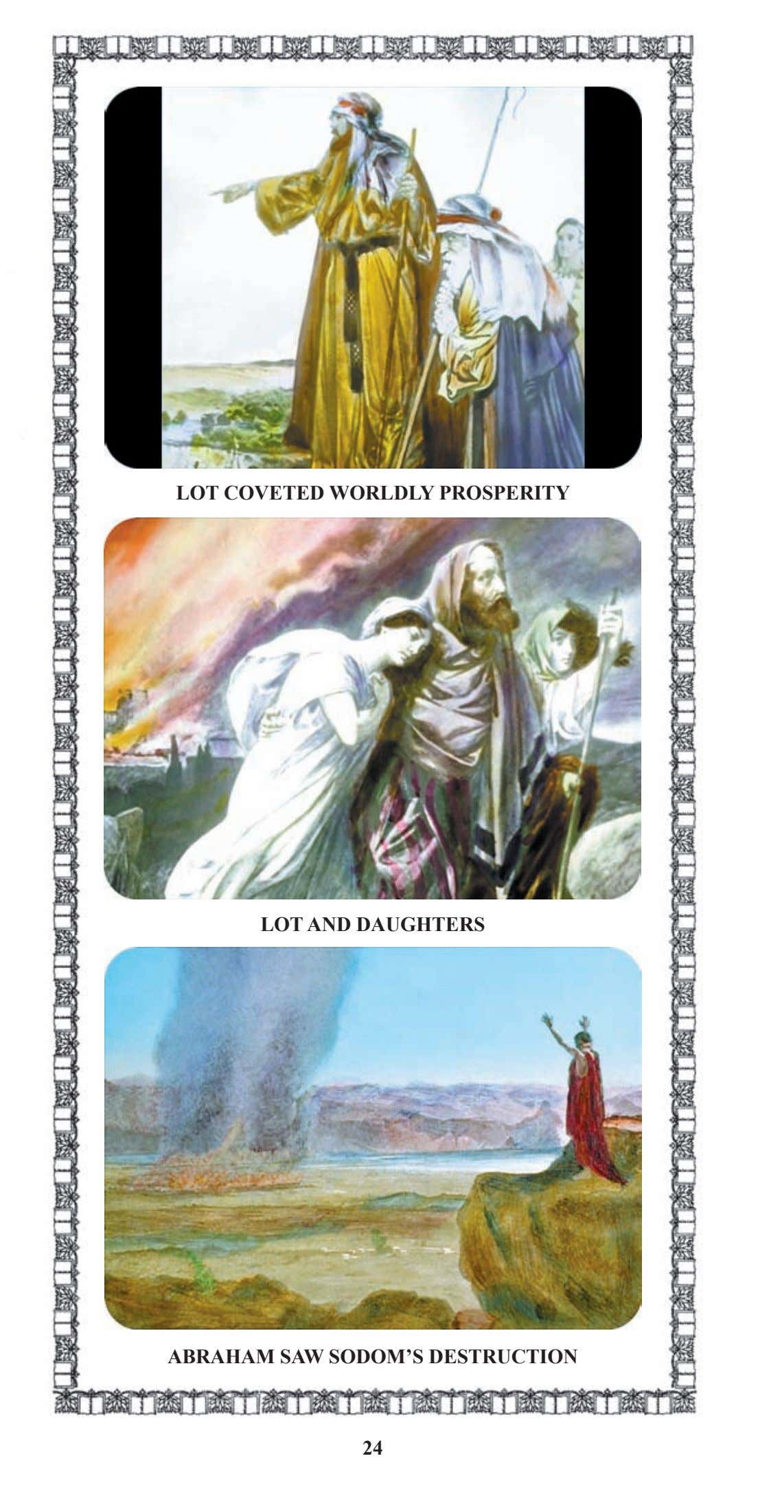 LOT COVETED WORLDLY PROSPERITY LOT AND DAUGHTERS ABRAHAM SAW SODOM'S DESTRUCTION 24