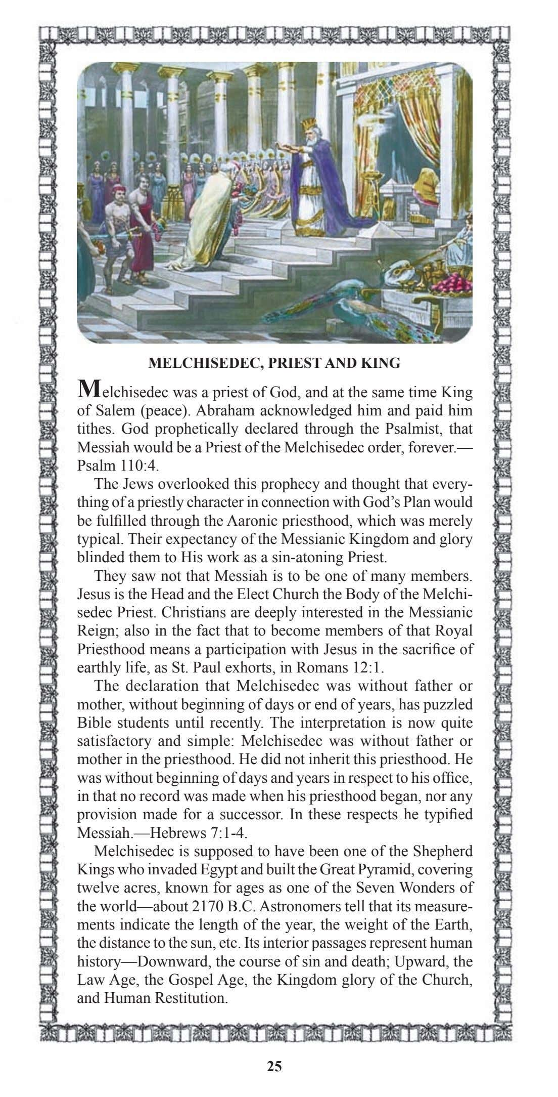 MELCHISEDEC, PRIEST AND KING Melchisedec was a priest of God, and at the same time