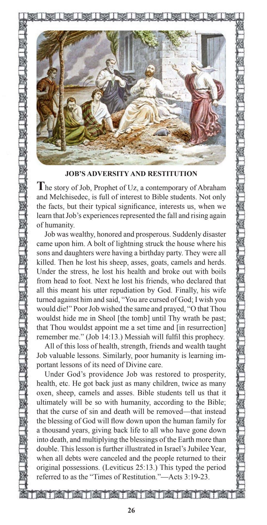 JOB'S ADVERSITY AND RESTITUTION The story of Job, Prophet of Uz, a contemporary of Abraham