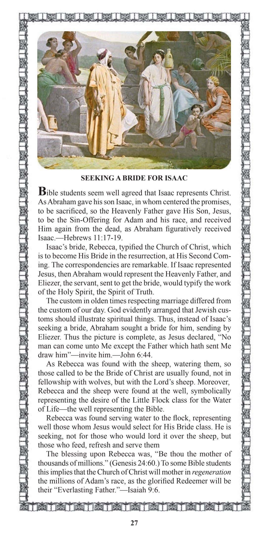 SEEKING A BRIDE FOR ISAAC Bible students seem well agreed that Isaac represents Christ. As