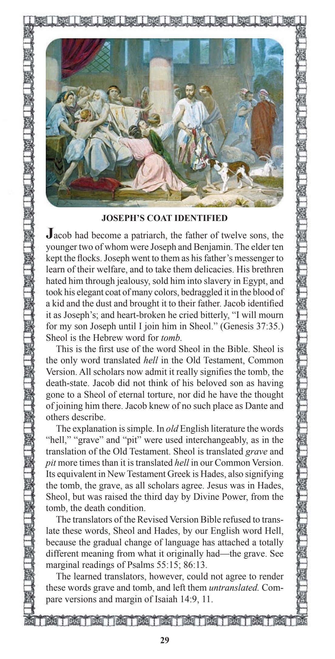 JOSEPH'S COAT IDENTIFIED Jacob had become a patriarch, the father of twelve sons, the younger
