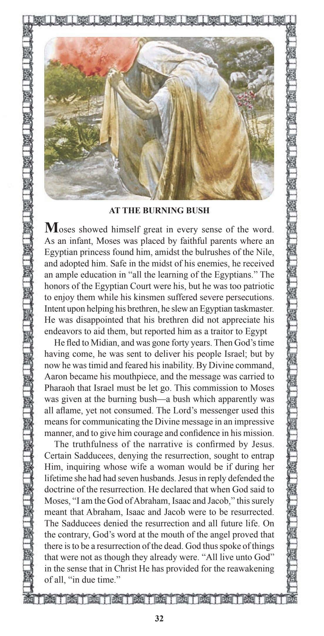 AT THE BURNING BUSH Moses showed himself great in every sense of the word. As
