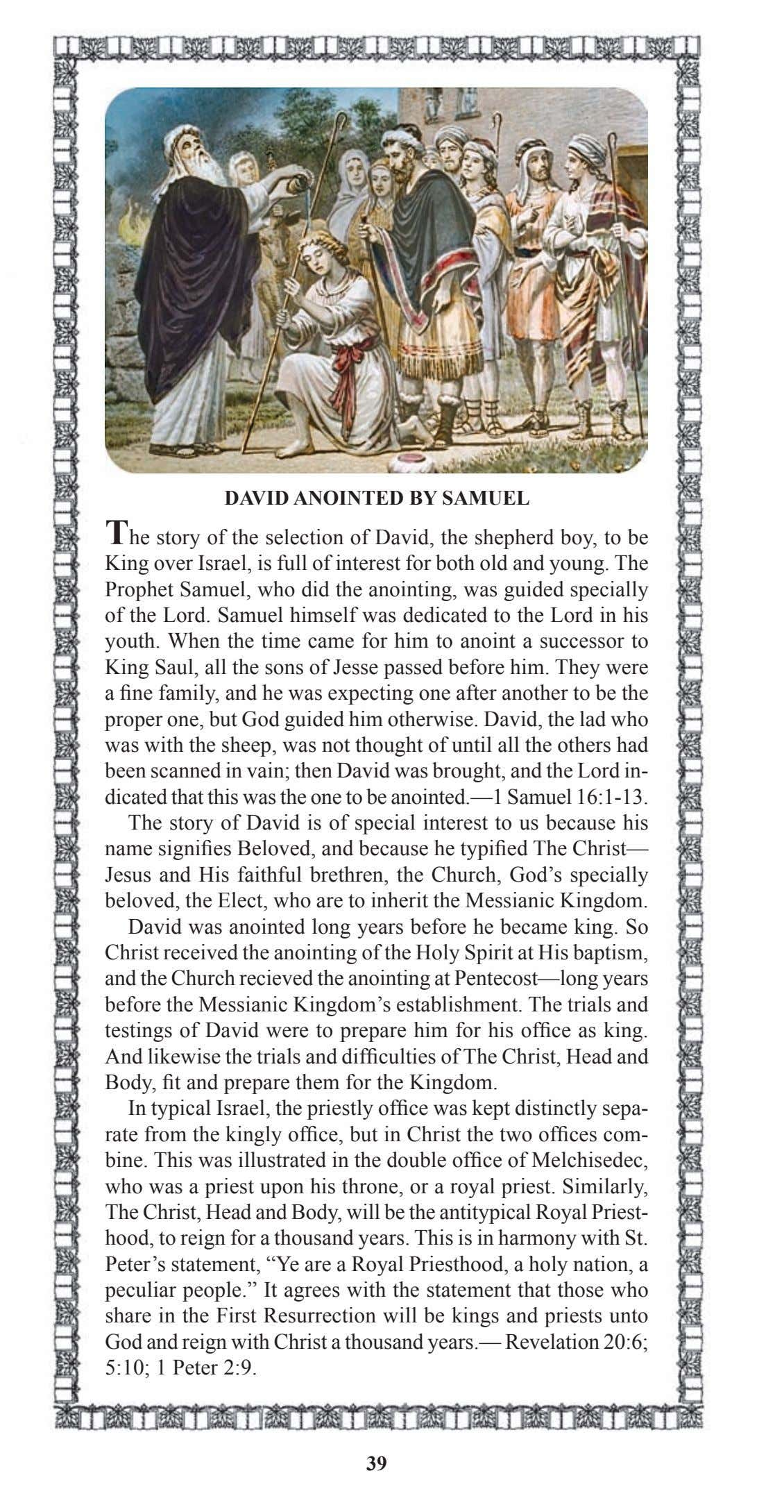 DAVID ANOINTED BY SAMUEL The story of the selection of David, the shepherd boy, to