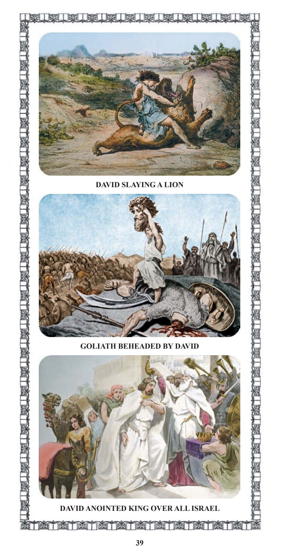 DAVID SLAYING A LION GOLIATH BEHEADED BY DAVID DAVID ANOINTED KING OVER ALL ISRAEL 39