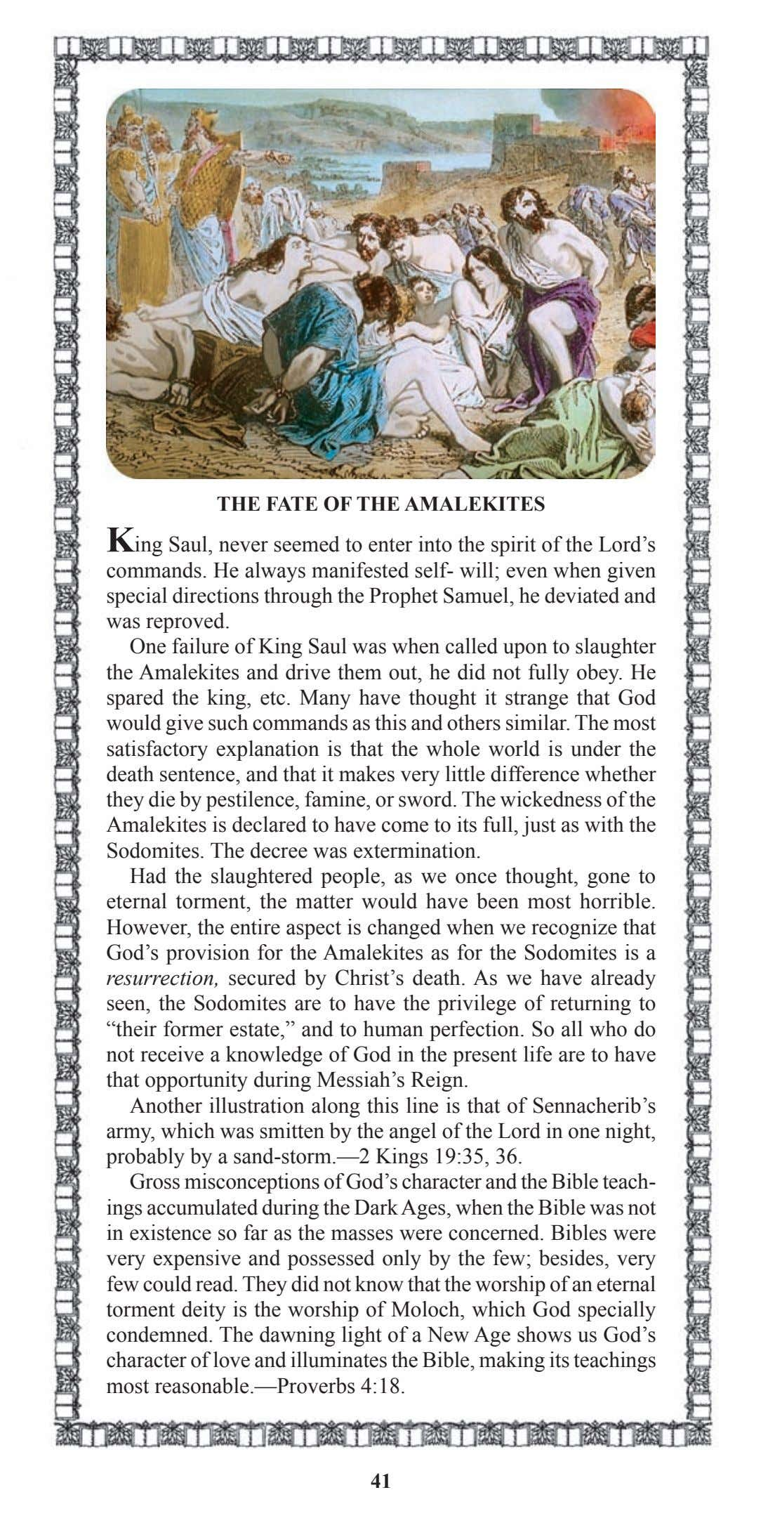 THE FATE OF THE AMALEKITES King Saul, never seemed to enter into the spirit of