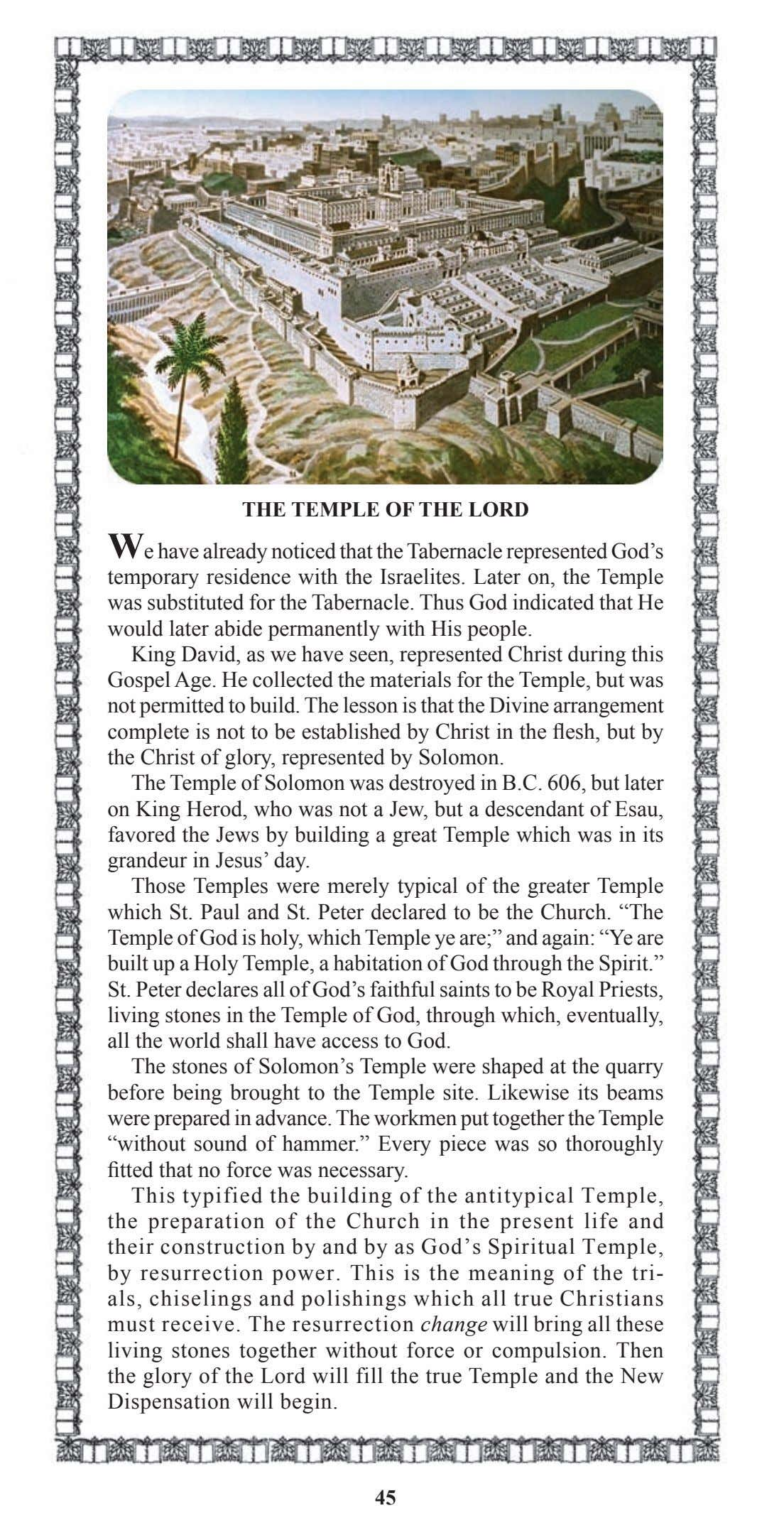 THE TEMPLE OF THE LORD We have already noticed that the Tabernacle represented God's temporary