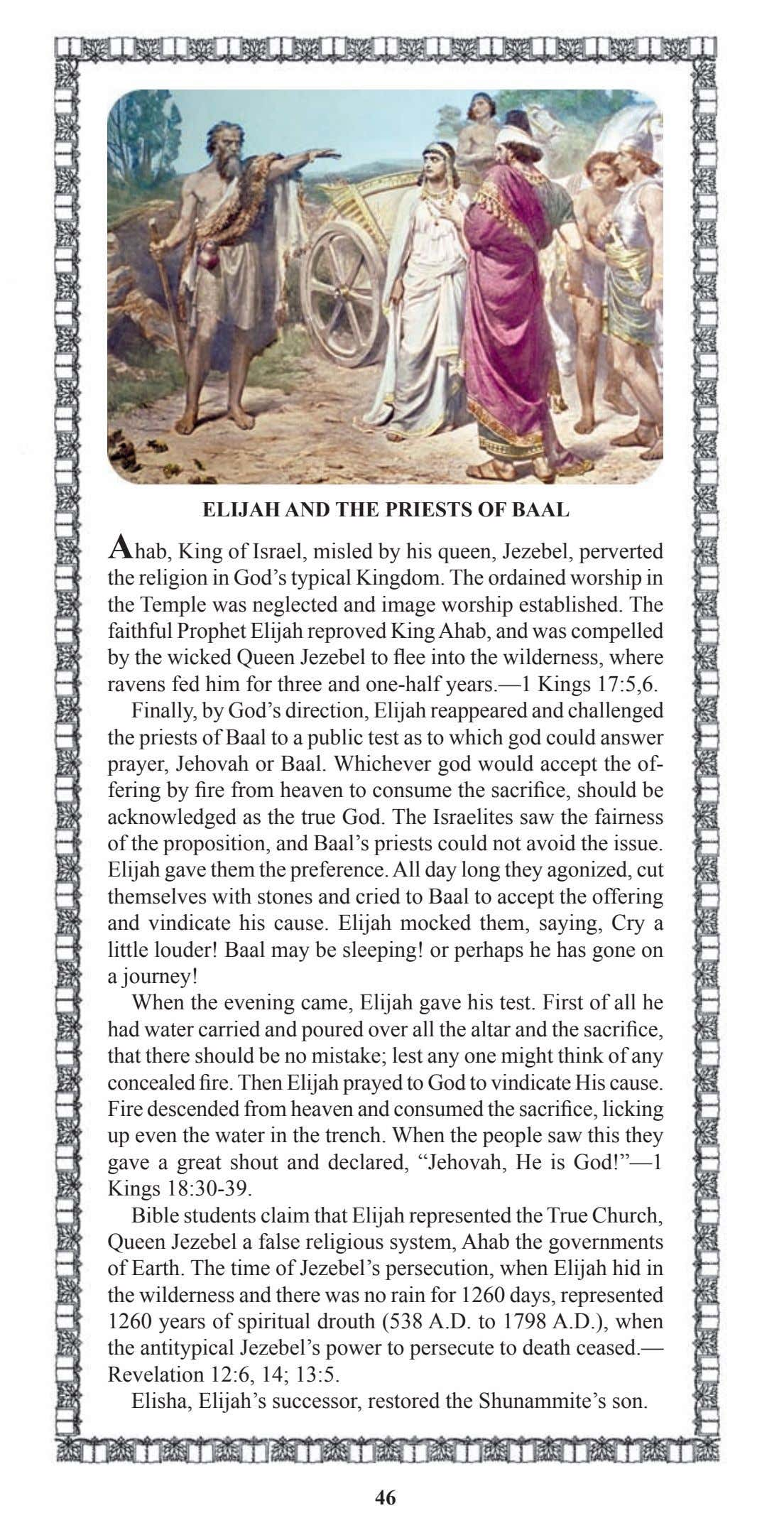 ELIJAH AND THE PRIESTS OF BAAL Ahab, King of Israel, misled by his queen, Jezebel,