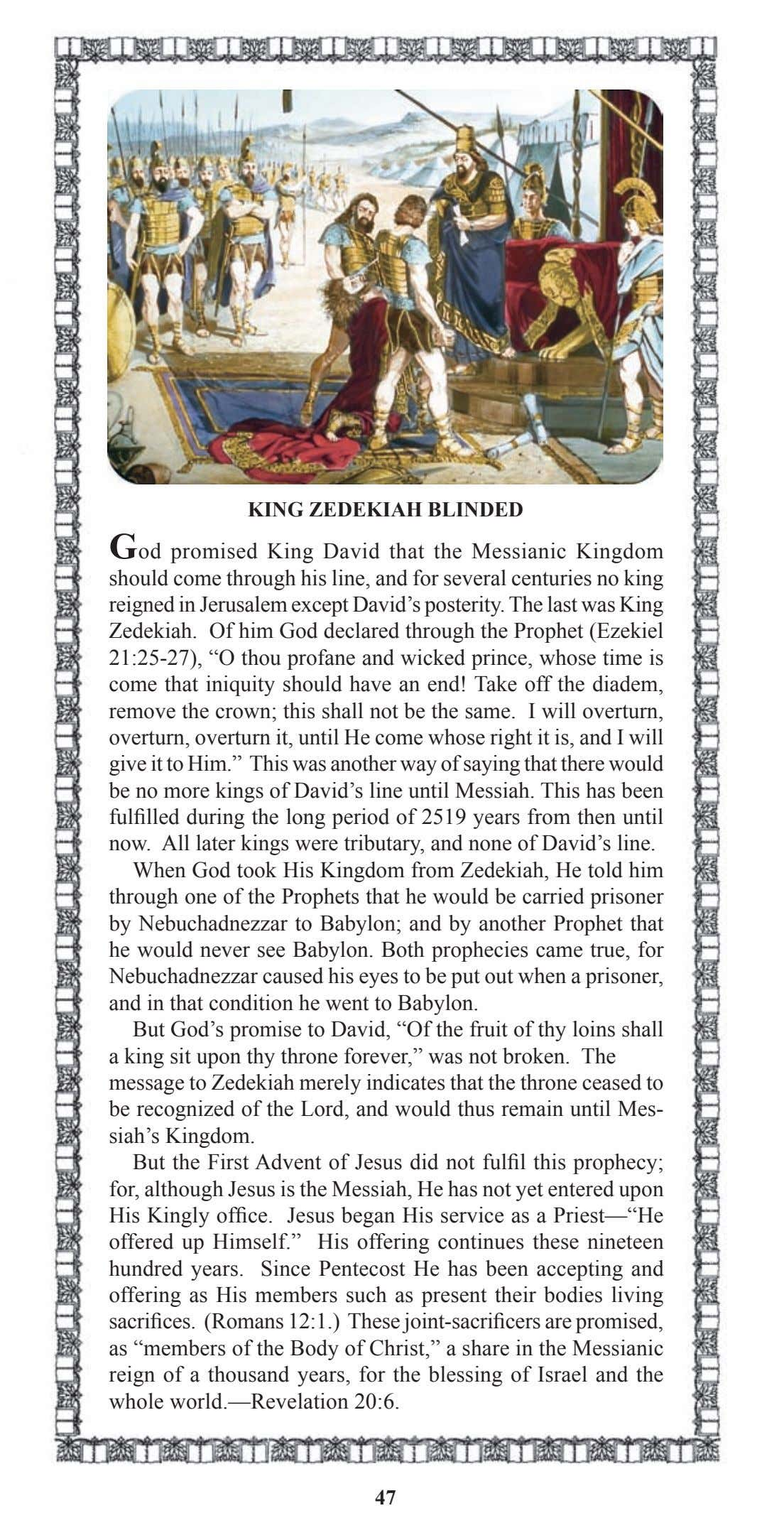 KING ZEDEKIAH BLINDED God promised King David that the Messianic Kingdom should come through his