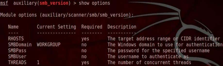 options: msf auxiliary(smb_version) > show options Figure 25: Options for Metasploit auxiliary SMB scanning