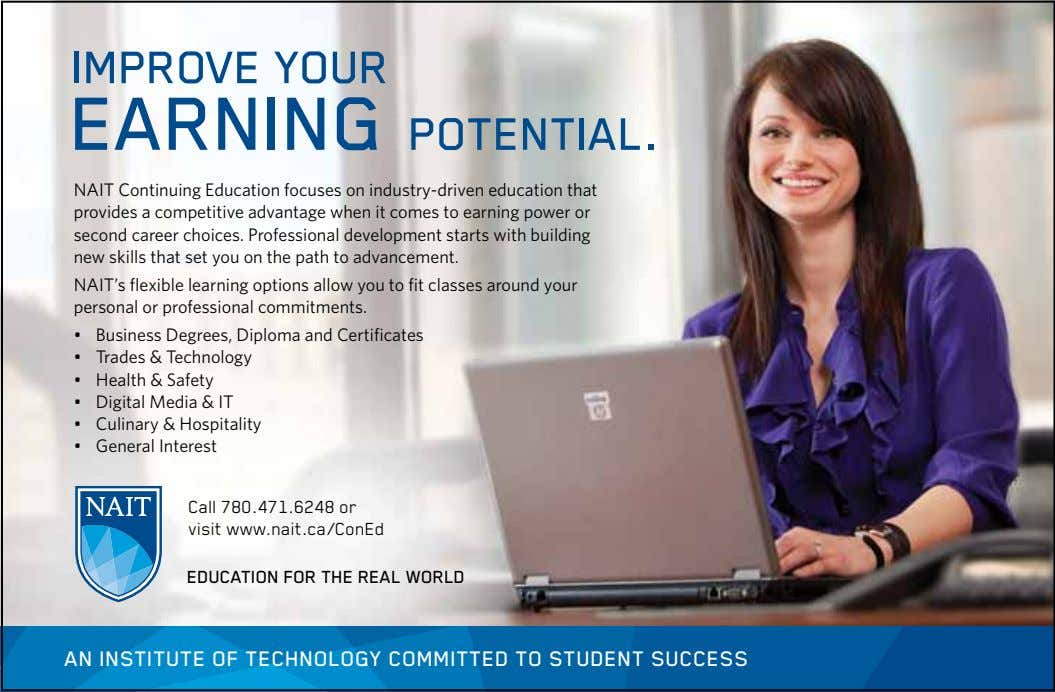 Improve your eArnIng potentIAl. NAIT Continuing Education focuses on industry-driven education that provides a competitive advantage