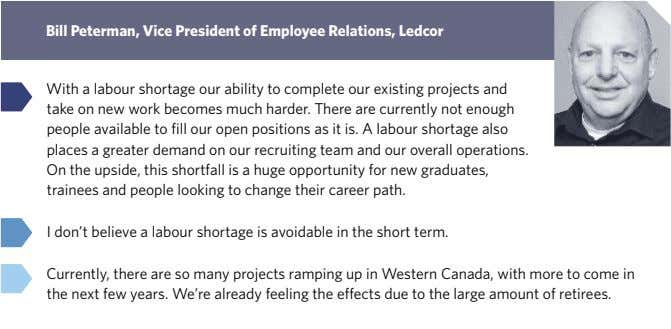 bill peterman, Vice president of employee relations, Ledcor With a labour shortage our ability to complete