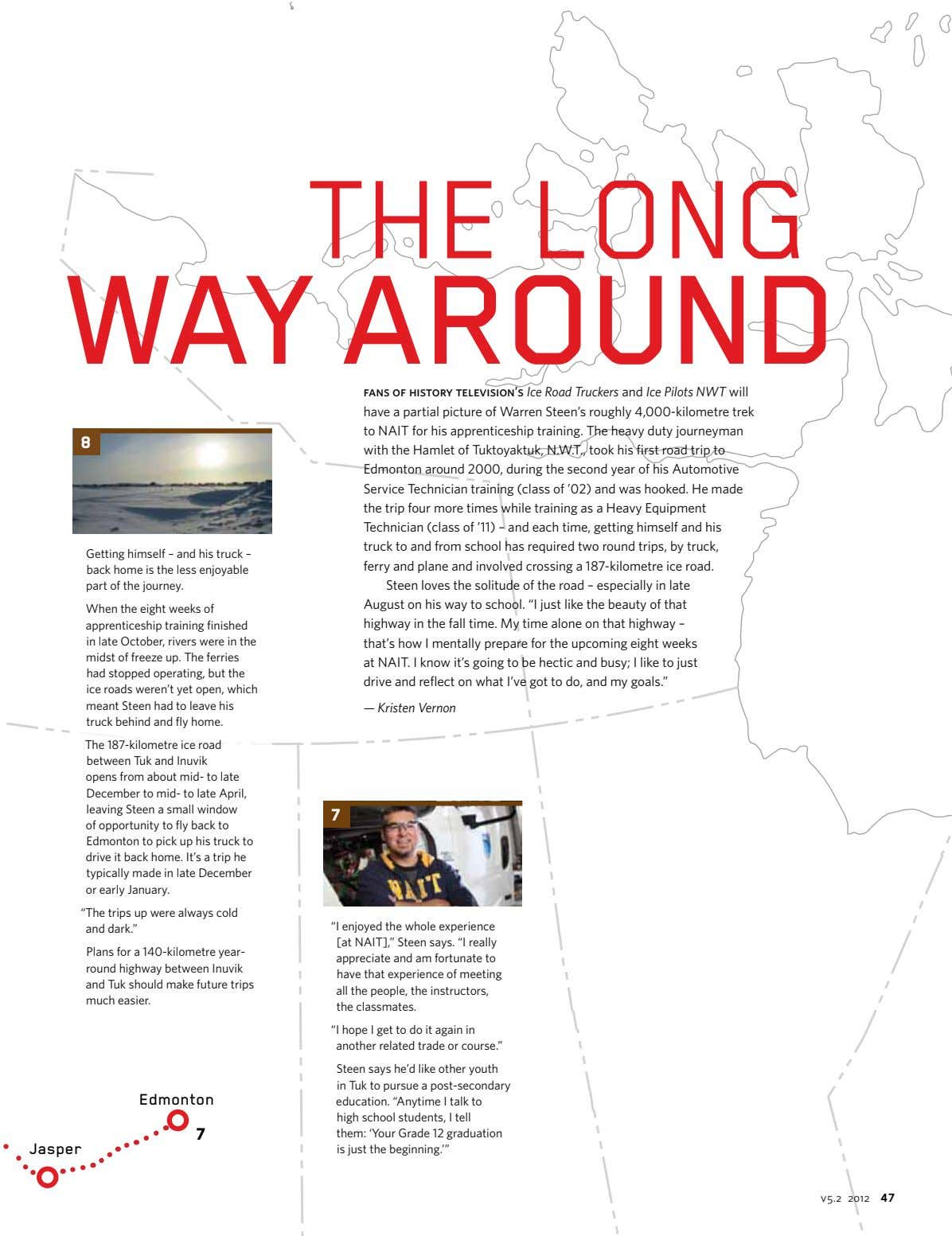 the long way arouNd fans of history television's Ice Road Truckers and Ice Pilots NWT will