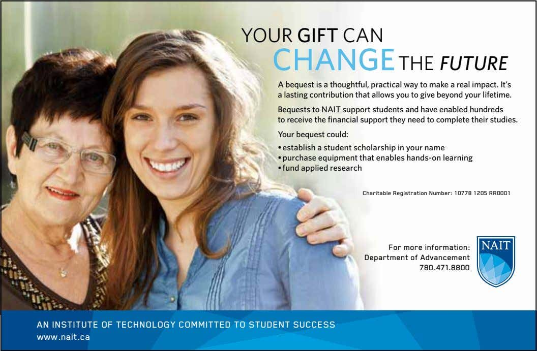 Your GIfT Can ChANGe the Future A bequest is a thoughtful, practical way to make a