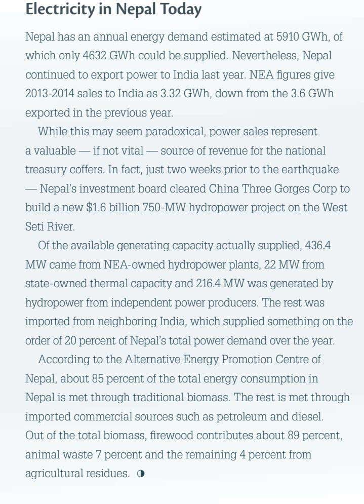 Electricity in Nepal Today Nepal has an annual energy demand estimated at 5910 GWh, of