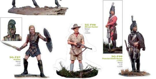 SG-F98 African Hunter Metal 1:32 ©2004 SG-F99 SG-F97 Prussian Death Hussar Achilles (1762) Metal Metal