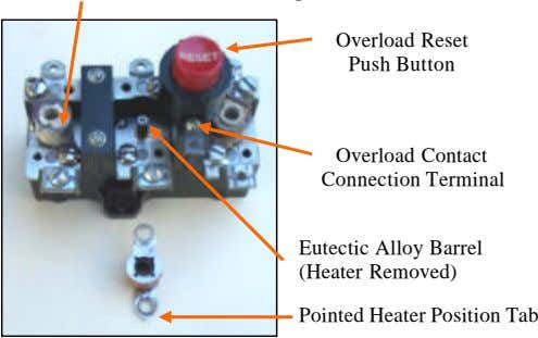 Overload Reset Push Button Overload Contact Connection Terminal Eutectic Alloy Barrel (Heater Removed) Pointed