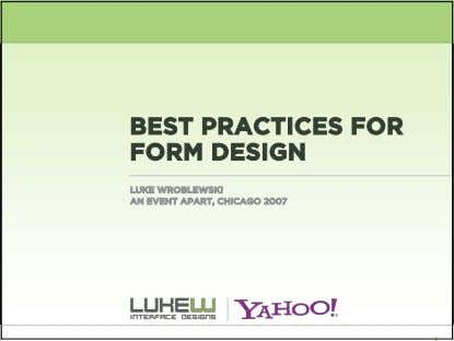 BEST PRACTICES FOR FORM DESIGN LUKE WROBLEWSKI AN EVENT APART, CHICAGO 2007 1