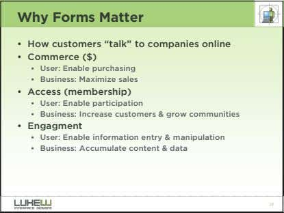 "Why Forms Matter • How customers ""talk"" to companies online • Commerce ($) • User:"