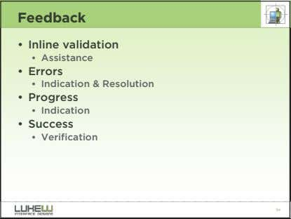 Feedback • Inline validation • Assistance • Errors • Indication & Resolution • Progress •