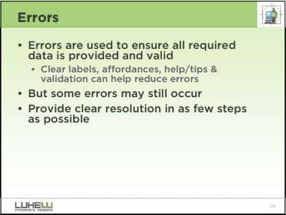 Errors • Errors are used to ensure all required data is provided and valid •