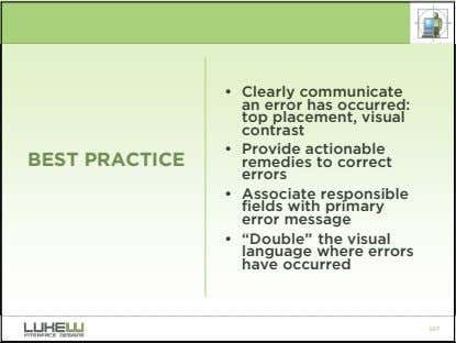 • Clearly communicate an error has occurred: top placement, visual contrast BEST PRACTICE • Provide