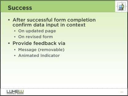 Success • After successful form completion confirm data input in context • On updated page