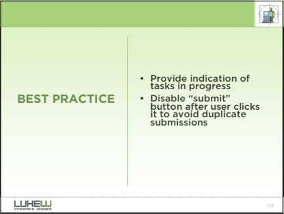 "• Provide indication of tasks in progress BEST PRACTICE • Disable ""submit"" button after user"