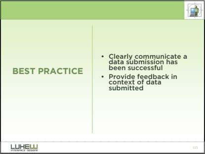 • Clearly communicate a data submission has been successful BEST PRACTICE • Provide feedback in