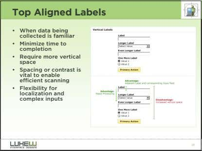 Top Aligned Labels • When data being collected is familiar • Minimize time to completion