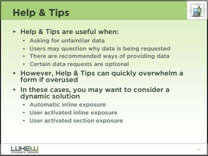 Help & Tips • Help & Tips are useful when: • Asking for unfamiliar data