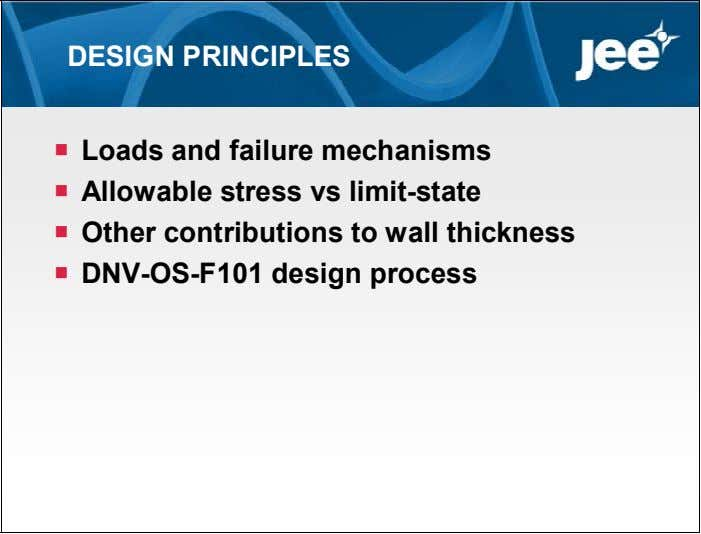 DESIGN PRINCIPLES  Loads and failure mechanisms  Allowable stress vs limit-state  Other contributions