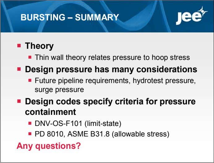 BURSTING – SUMMARY  Theory  Thin wall theory relates pressure to hoop stress 