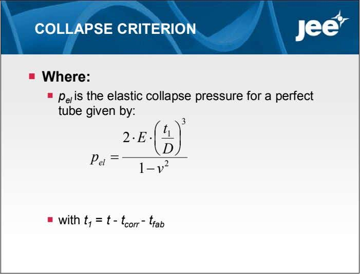 COLLAPSE CRITERION  Where:  p el is the elastic collapse pressure for a perfect