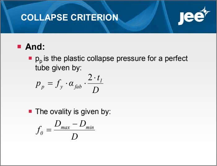 COLLAPSE CRITERION  And:  p p is the plastic collapse pressure for a perfect