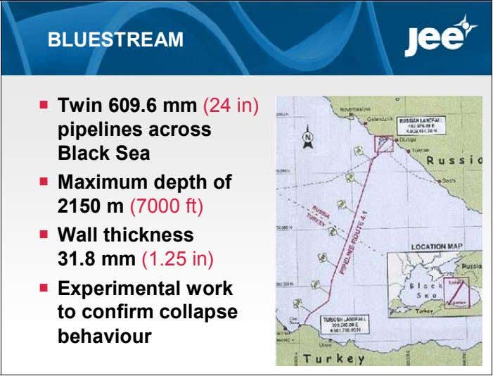 BLUESTREAM  Twin 609.6 mm (24 in) pipelines across Black Sea  Maximum depth of