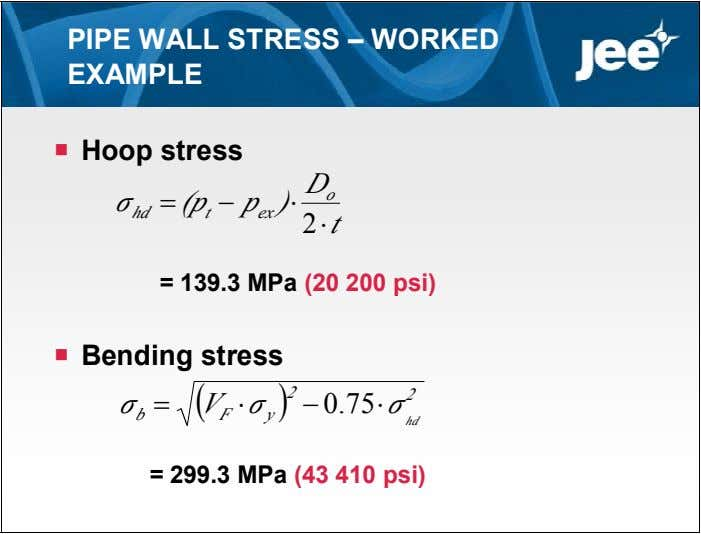 PIPE WALL STRESS – WORKED EXAMPLE  Hoop stress D o σ  (p 