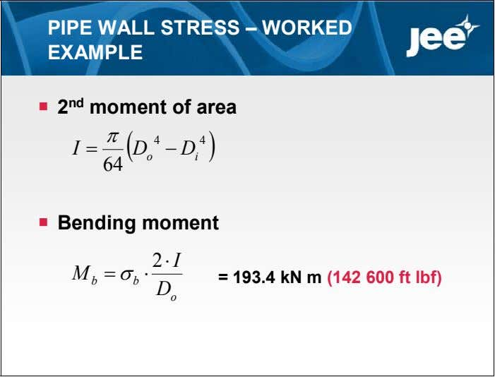PIPE WALL STRESS – WORKED EXAMPLE  2 nd moment of area   4