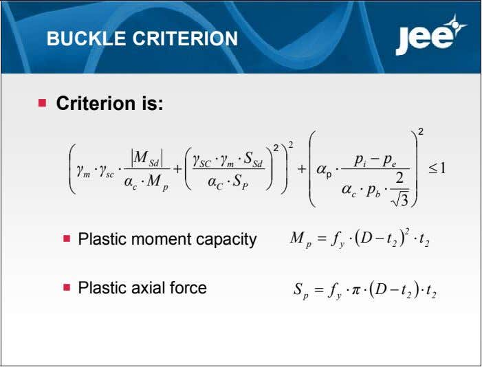 BUCKLE CRITERION  Criterion is: 2   2 2    M 