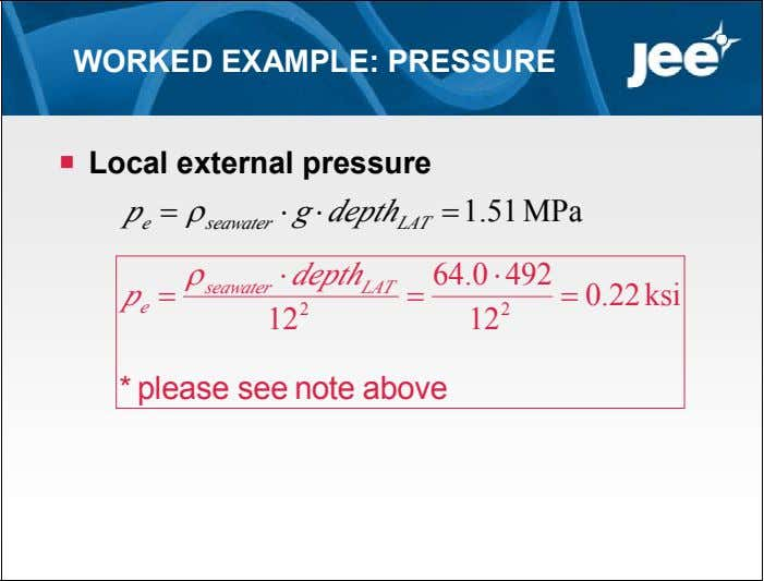 WORKED EXAMPLE: PRESSURE  Local external pressure    g depth   1.51