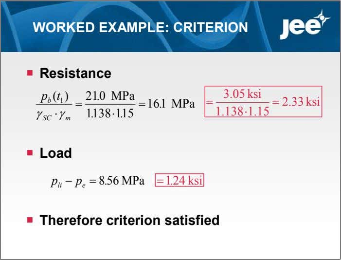WORKED EXAMPLE: CRITERION  Resistance p ( t 210 MPa . 3.05 ksi 1 )