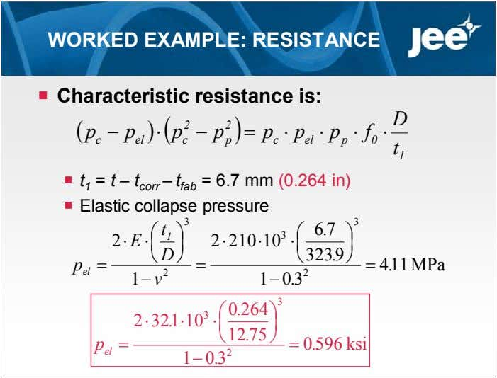 WORKED EXAMPLE: RESISTANCE  Characteristic resistance is: D   2 2  p 