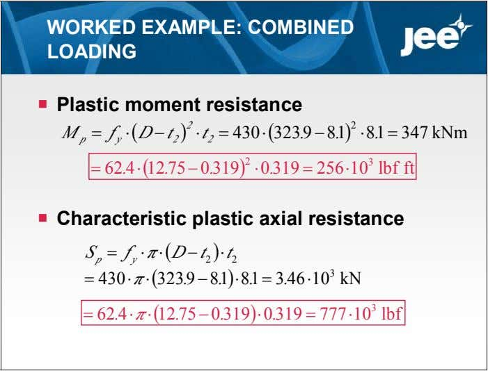 WORKED EXAMPLE: COMBINED LOADING  Plastic moment resistance 2 2 M  f  