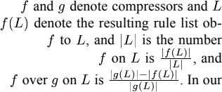 and denote compressors and denote the resulting rule list ob- to , and is the