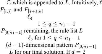 which is appended to . Intuitively, and remaining, the rule list for -dimensional pattern for