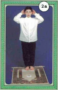 2) Say loudly: Allahu Akbar, while raising both of your hands to touch your ears, as