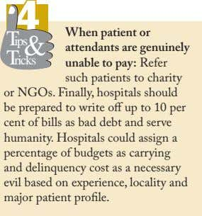 44 Tips & Tricks When patient or attendants are genuinely unable to pay: Refer such patients