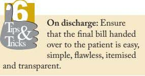 66 Tips & Tricks On discharge: Ensure that the fi nal bill handed over to the